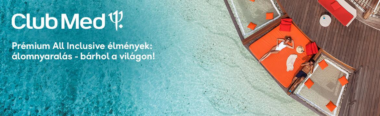 Club Med - Prémium All Inclusive élmények: álomnyaralás - bárhol a világon! - www.neckermann.hu